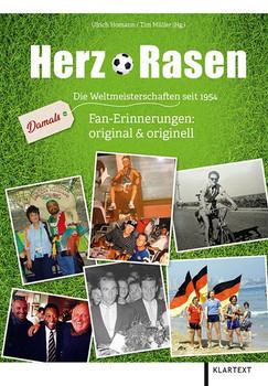 Herzrasen. Damals – Die Weltmeisterschaften seit 1954. Fan-Erinnerungen: original & originell [Gebundene Ausgabe]