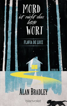 Flavia de Luce 8 - Mord ist nicht das letzte Wort. Roman - Alan Bradley  [Taschenbuch]