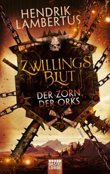 Zwillingsblut - Der Zorn der Orks. Roman - Hendrik Lambertus  [Taschenbuch]