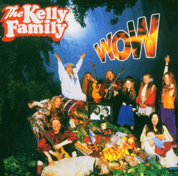 the Kelly Family - Wow