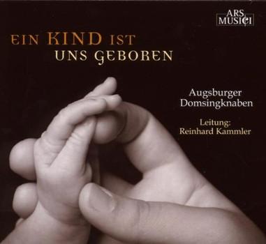Augsburger Domsingknaben - Ein Kind Ist Uns Geboren