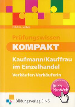 Prüfungswissen Kompakt: Kaufmann / Kauffrau im Einzelhandel - Verkäufer / Verkäuferin - Rafael Echtler [Taschenbuch, 3. Auflage 2010]