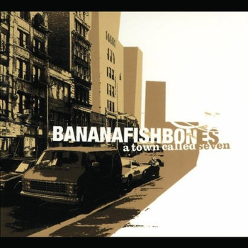 Bananafishbones - A Town Called Seven (Limited Edition)