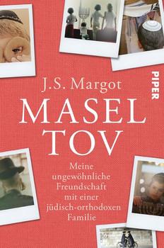 Masel tov. Meine ungewöhnliche Freundschaft mit einer jüdisch-orthodoxen Familie - J. S. Margot  [Taschenbuch]