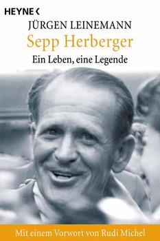 Sepp Herberger. Ein Leben, eine Legende. - Jürgen Leinemann