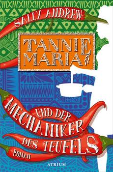 Tannie Maria und der Mechaniker des Teufels - Sally Andrew  [Taschenbuch]