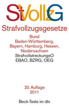 StVollzG: Strafvollzugsgesetz - Bund, Baden-Württemberg, Bayern, Hamburg, Hessen, Niedersachsen - StrafvollstreckungsO, EBAO, BZRG, OEG [Taschenbuch, 20. Auflage 2011]