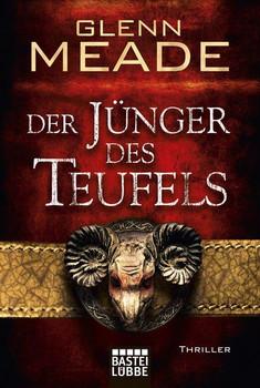Der Jünger des Teufels: Thriller - Glenn Meade