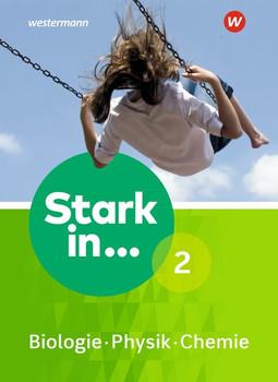 Stark in Biologie/Physik/Chemie / Stark in Biologie/Physik/Chemie - Ausgabe 2017. Ausgabe 2017 / Schülerband 2 [Gebundene Ausgabe]