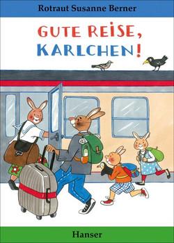 Gute Reise, Karlchen! - Rotraut Susanne Berner  [Gebundene Ausgabe]