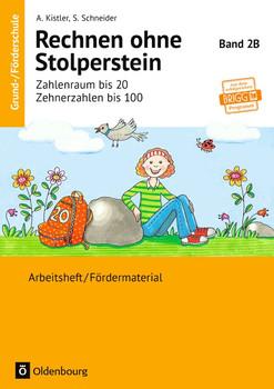 Rechnen ohne Stolperstein: Band 2B - Zahlenraum bis 20, Zehnerzahlen bis 100 (Neubearbeitung): Arbeitsheft/Fördermaterial - Kistler, Anna