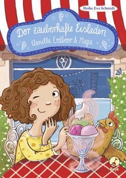 Der zauberhafte Eisladen. Vanille, Erdbeer und Magie. Band 1 - Heike Eva Schmidt  [Gebundene Ausgabe]