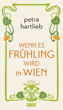Wenn es Frühling wird in Wien. Roman - Petra Hartlieb  [Gebundene Ausgabe]