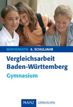 Vergleichsarbeit Baden-Württemberg Mathematik. 7. Schuljahr Gymnasium: mit Lösungen - Steffen Beuthan