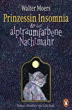 Prinzessin Insomnia & der alptraumfarbene Nachtmahr. Roman - Walter Moers  [Taschenbuch]