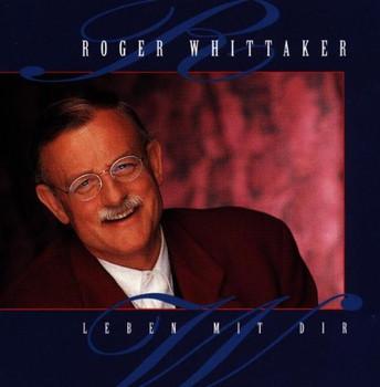 Roger Whittaker - Leben mit Dir