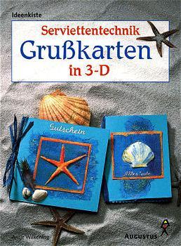 Serviettentechnik, Grußkarten in 3-D - Antje Wilkening