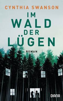 Im Wald der Lügen. Roman - Cynthia Swanson  [Taschenbuch]