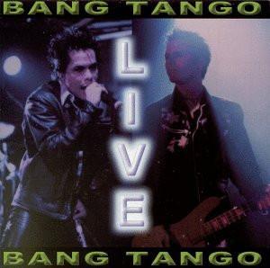 Bang Tango - Bang Tango Live