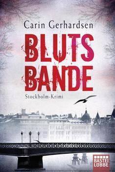 Blutsbande. Stockholm-Krimi - Carin Gerhardsen  [Taschenbuch]