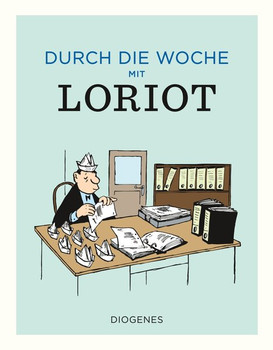 Durch die Woche mit Loriot - Loriot  [Gebundene Ausgabe]