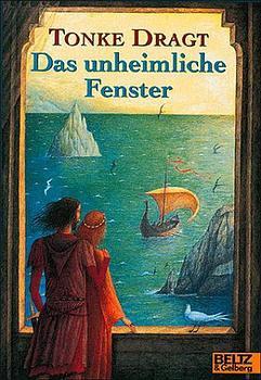 Das unheimliche Fenster: Und andere Geschichten aus der magischen Zeit - Tonke Dragt