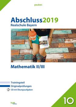 Abschluss 2019 - Realschule Bayern Mathematik II/III. Originalprüfungen mit Trainingsteil und CD [Taschenbuch]