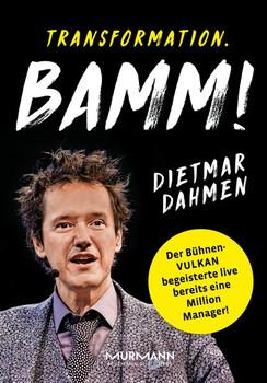 Transformation. Bamm!. Management in der Vulkanökonomie - Dietmar Dahmen  [Gebundene Ausgabe]