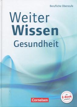 Weiterwissen - Gesundheit: Berufliche Oberstufe - Dr. Friederike Bremer-Roth, et al. [Gebundene Ausgabe]
