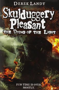 Skulduggery Pleasant: Book 9 - The Dying of the Light - Derek Landy [Hardcover]