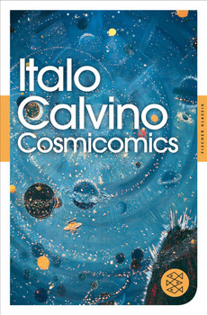 Alle Cosmicomics: (Fischer Klassik) - Calvino, Italo