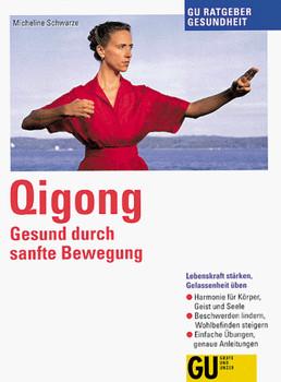 Qigong Gesund durch sanfte Bewegung, GU Ratgeber Gesundheit - Micheline Schwarze
