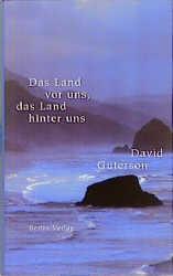 Das Land vor uns, das Land hinter uns - David Guterson
