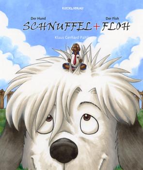Der Hund Schnuffel und der Floh Floh - Pahlke, Klaus Gerhard