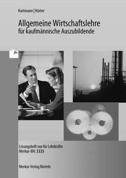 Allgemeine Wirtschaftslehre für kaufmännnische Auszubildende. Lösungen - Gernot Hartmann  [Taschenbuch]