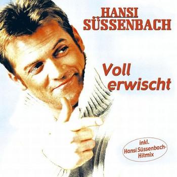 Hansi Süssenbach - Voll Erwischt