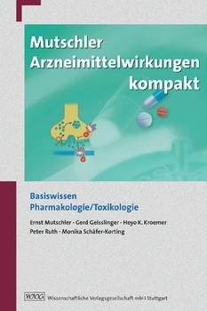 Mutschler Arzneimittelwirkungen kompakt: Basiswissen, Pharmakologie und Toxikologie - Ernst Mutschler