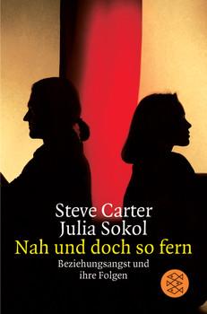 Nah und doch so fern: Beziehungsangst und ihre Folgen - Steven Carter