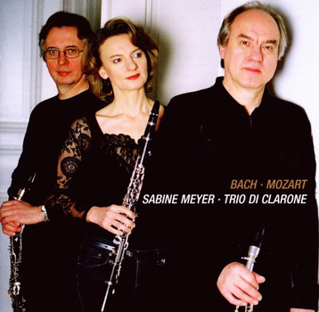 Sabine Meyer & Trio di Clarone - Mozart und Bach: Adagios & Fugen