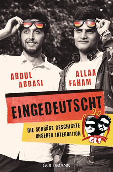 Eingedeutscht. Die schräge Geschichte unserer Integration - Allaa Faham  [Taschenbuch]
