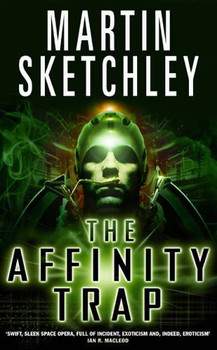 Affinity Trap (Structure Trilogy 1) - Sketchley, Martin