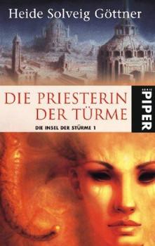 Die Priesterin der Türme - Heide Solveig Göttner