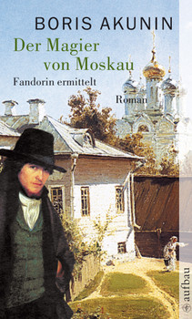 Der Magier von Moskau: Fandorin ermittelt - Boris Akunin