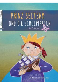 Prinz Seltsam und die Schulpiraten. für Erstleser - Silke Schnee  [Gebundene Ausgabe]