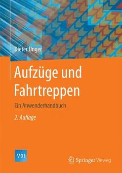 Aufzüge und Fahrtreppen. Ein Anwenderhandbuch - Dieter Unger  [Gebundene Ausgabe]