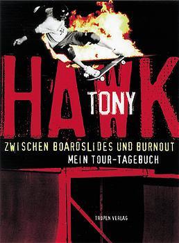 Zwischen Boardslides und Burnout: Tour-Tagebuch - Tony Hawk