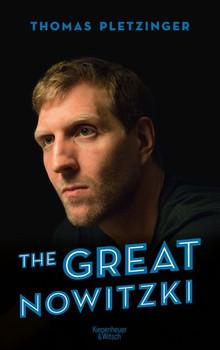 The Great Nowitzki. Das außergewöhnliche Leben des großen deutschen Sportlers - Thomas Pletzinger  [Gebundene Ausgabe]