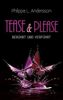 Tease & Please – berührt und verführt - Philippa L. Andersson  [Taschenbuch]