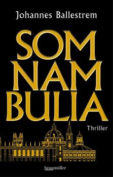 Somnambulia. Thriller - Johannes Ballestrem  [Taschenbuch]