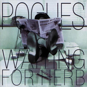 the Pogues - Waiting for Herb
